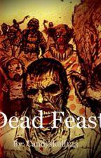 Dead Feast by Candyskull123