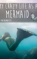 my crazy life as a mermaid by meikemuis13