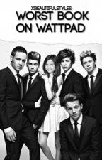 Worst Book On Wattpad by xbeautifulstyles