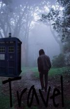 Travel (Doctor Who) by Writing_Reader