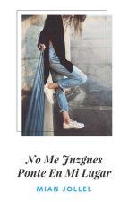No me Juzgues, Ponte en mi lugar by Mian-Jollel