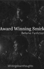 Award Winning Smirk -Bellarke Fanfiction by writingdownthoughts
