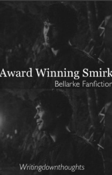 Award Winning Smirk -Bellarke Fanfiction