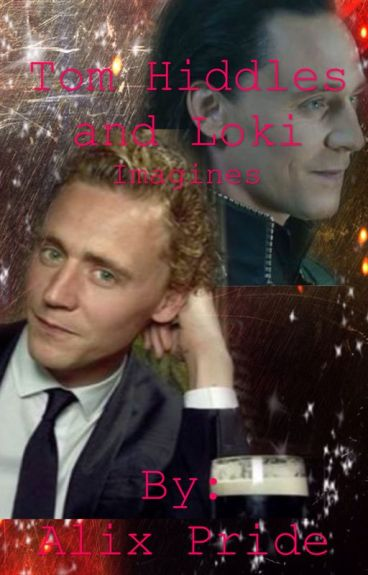 Tom Hiddles and Loki Imagines