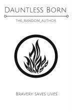 Dauntless Born by the_random_author
