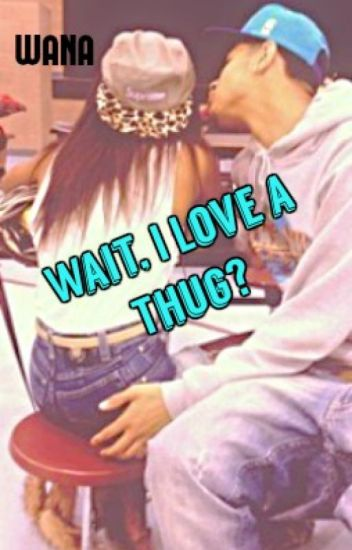 Wait, I Love A Thug?