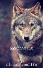 Secrets by LissaLovesLife