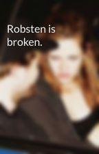 Robsten is broken. by jess_den7