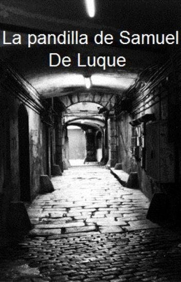 La pandilla de Samuel De Luque (Vegexby)