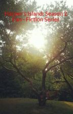 Harper's Island: Season 2 Fan - Fiction Series by WalkingDeadFanGirl18