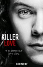Killer Love || h.s by harrycutep