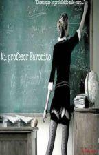 Mi profesor Favorito [EDITANDO] by DannyVentura