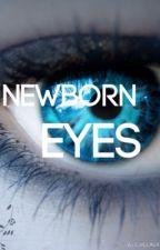 Newborn Eyes by Mariahlyn98