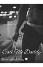 Call me Daddy 2 || Traducida en Español by SweeterLittleThings