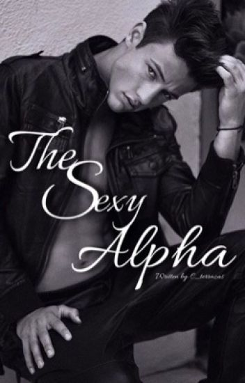 The Sexy Alpha (Cameron Dallas) [[ON HOLD]]