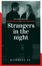 Strangers in the night (Klaroline) #OVAwards by katiealone