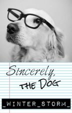 Sincerely, the Dog - Letters From Dogs by _winter_storm_