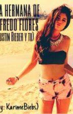 La Hermana De Alfredo Flores (Justin Bieber y Tu) by KarimeBiebs