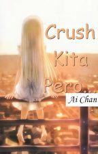 Crush Kita Pero... by ai_write