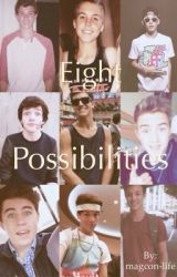 8 Possibilities (Magcon Story) by magcon-life