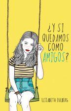 y Si Quedamos Como Amigos? (EDITANDO) by OneGirlFourGuys