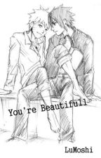 You're Beautifull || SasuNaru by LuMoshi