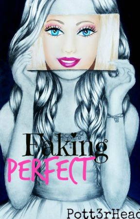 Faking Perfect by Pott3rHead