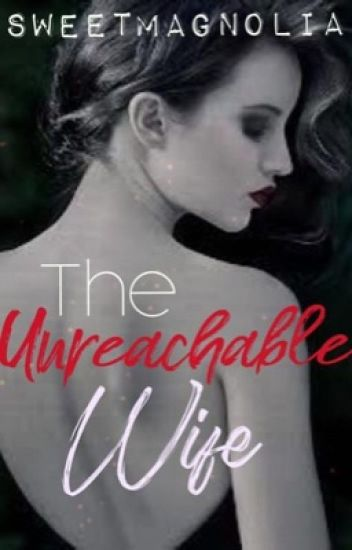 The Unreachable Wife