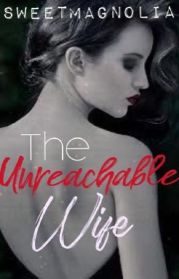 The Unreachable Wife