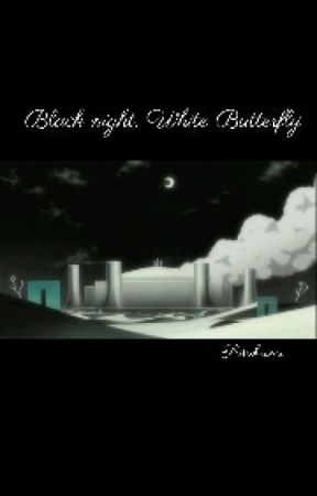 Black Night, White Butterfly-A Bleach Fanfiction by Sosukana