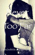 Never Too Far by Zayns2ndWife