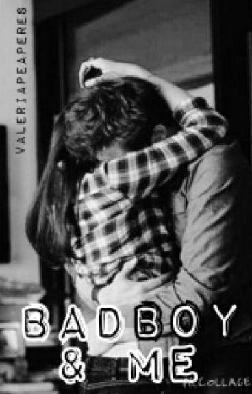 Bad boy & Me