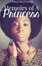 Memoir of a Princess by Shortie_Gang