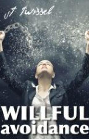 Willful Avoidance by JTTwissel