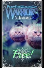 Warrior Cat Randomness: FREE! [DISCONTINUED] by FrostFireWarriorCat