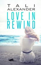Love In Rewind by TaliAlexanderBooks