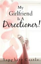 My Girlfriend Is A Directioner! by SaphCastlexx