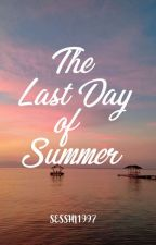 The Last Day of Summer [SMTS Book2] #YourChoice2017 by LeeRaeAeSesshi
