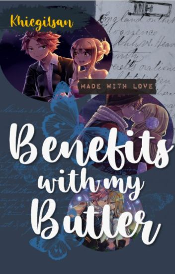Benefits With My Butler [NaLu:Fairytail Fanfiction]