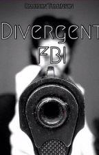 Divergent FBI by RiseRedAsTheDawn