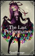 The Last Performance ~ A Book of Circus Ciel x Oc ~{COMPLETED}~ by RosieRevenge