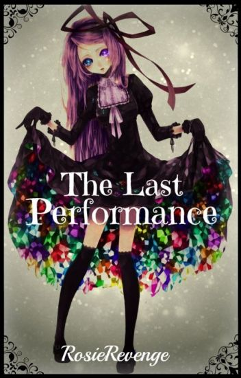 The Last Performance ~ A Book of Circus Ciel x Oc ~{COMPLETED}~