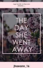 Esperanza Chronicles 1 - THE DAY SHE WENT AWAY (Completed Novel) by crimejhaeann
