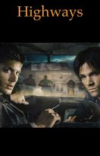 Highways (a supernatural fanfiction) by SupernaturallyBri