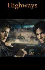 Highways (a supernatural fanfiction) by Bri_m_edwards