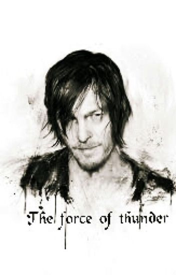 - The force of Thunder - Daryl  Dixon (EDITANDO)
