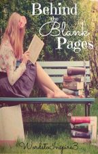 Behind the Blank Pages by WordstoInspire3