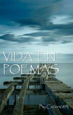 VIDA EN POEMAS by Catleo0892