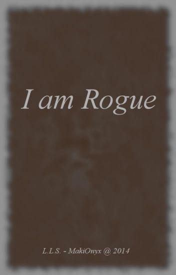 I am Rogue [Book 1]