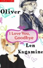 I Love You, Goodbye [COMPLETED] by chanxiaoliu
